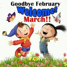 Goodbye February Welcome March Photos